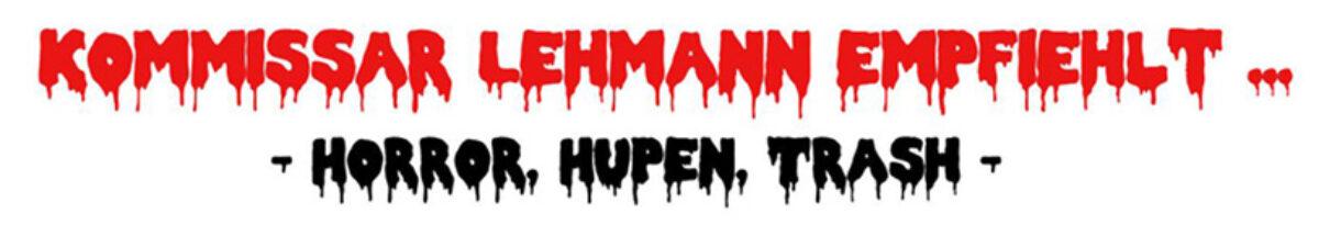 Kommissar Lehmann empfiehlt …